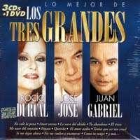 LOS TRES GRANDES – LO MEJOR DE ROCIO DURCAL, JOSE JOSE Y JUAN GABRIEL (3 CD'S 1 DVD)