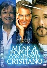 ROBERTO CARLOS, JOSE LUIS RODRIGUEZ Y RABITO – MUSICA POPULAR CON MENSAJE CRISTIANO (DVD)