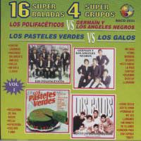 LOS POLIFACETICOS, LOS PASTELES VERDES, LOS ANGELES NEGROS Y LOS GALOS – 16 SUPER BALADAS Y 4 SUPER GRUPOS
