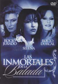 VARIOS – LAS INMORTALES DE LA BALADA  (DVD)  ROCIO JURADO – SELENA – ROCIO DURCAL