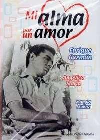 ENRIQUE GUZMAN / Angelica Maria / Manolo Munoz – MI ALMA POR UN AMOR (DVD)