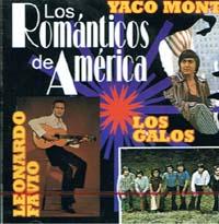 VARIOS – LOS ROMANTICOS DE AMERICA: YACO MONTI/LOS GALOS/ LEONARDO FAVIO